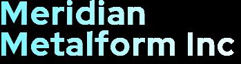 Meridian Metalform Inc.